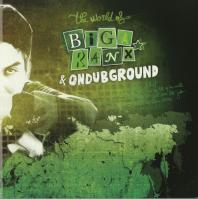 Biga Ranx / Ondubground - The World Of Biga Ranx Vol.2