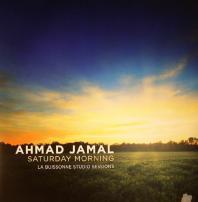 Ahmad Jamal - Saturday Morning: LA Buissonne Studio Sessions