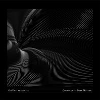 Various Artists - Om Unit Presents: Cosmology - Dark Matter