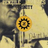 Zenzile / Irie Ites feat Trinity - No Worry Yourself
