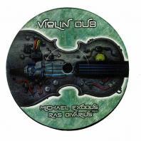 Michael Exodus ft. Ras Divarius - Violin Dub / Dub The Violin