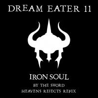 Ironsoul - By The Sword / Heavens Rejects Refix