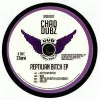 Chad Dubz - Reptilian Bitch EP