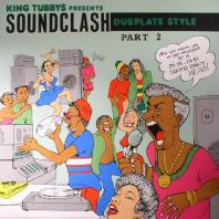 King Tubbys - King Tubbys Presents Soundclash Dubplate Style Part 2