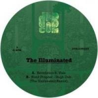 The Illuminated / Blind Prophet - Revolution / Hugh Dub (The Illuminated Remix)