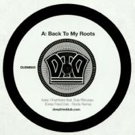 Isaac Chambers feat Dub Princess - Back To My Roots (Deep Fried Dub Remixes)
