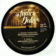 Indica Dubs / Echo Vault / Irie Ilodica - Good Over Evil