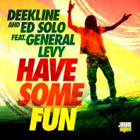 Deekline, Ed Solo & Specimen A - Have Some Fun ft General Levy / Let The Music P