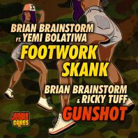 Brian Brainstorm - Footwork Skank ft Yemi Bolatiwa / Gunshot ft Ricky Tuff