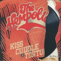 The Hempolics - Kiss Cuddle & Torture Vol 1