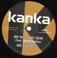 Kanka - We Nu Want Dem ft Mark Iration / Time Has Come ft Twan Tee