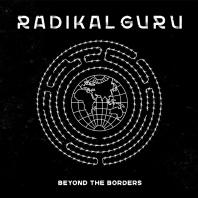 Radikal Guru - Beyond The Borders CD