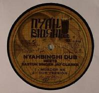 Nyahbimghi Dub / Easton Singer / Jay Clarke - Murder Me / Salvation