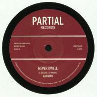 Lariman / Dan Taliras - Never Dwell / Never Dub
