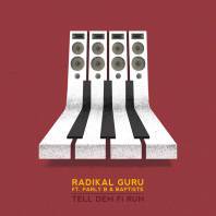 Radikal Guru ft Parly B & Baptiste - Tell Dem Fi Run