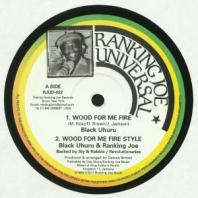 Black Uhuru / Ranking Joe - Wood For Me Fire