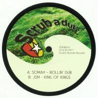 Somah & JSM - Rollin Dub / King Of Kings