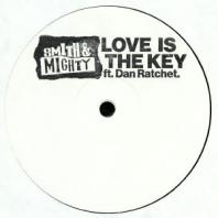 Smith & Mighty feat Dan Ratchet - Love Is The Key