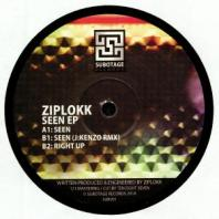 Ziplokk - Seen / Seen (J Kenzo remix) / Right Up