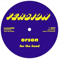 Orson - For The Head / The Past Is A Dream