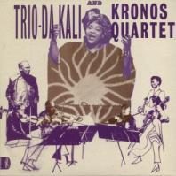 Trio Da Kali / Kronos Quartet - Ladilikan