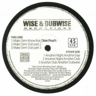 Weeding Dub ft. Dixie Peach - Make Dem Know / Another Night Another Day