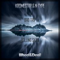Krome & Type - Bad Trip / Rolling Skies