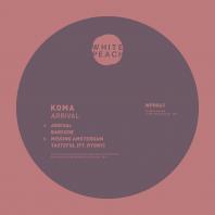 Koma - Arrival