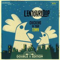 L'Entourloop - Chickens In Your Town *CD